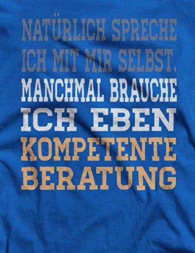 Natürlich Spreche Ich Mit Mir Selbst T-Shirt S-XXL 12 Farben / Colours Royal Blau