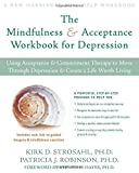 Image of The Mindfulness & Acceptance Workbook for Depression: Using Acceptance & Commitment Therapy to Move Through Depression & Create a Life Worth Living