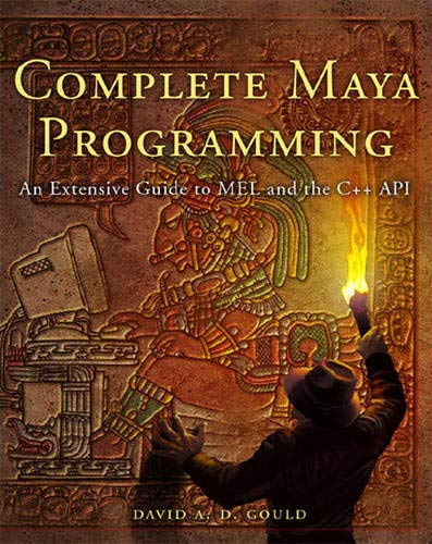 Complete Maya Programming: An Extensive Guide to Mel and C++ API (The Morgan Kaufmann Series in Computer Graphics) por David Gould
