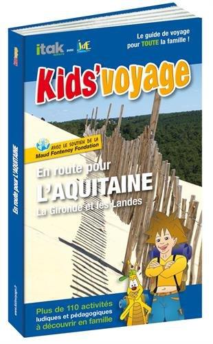 En route pour l'Aquitaine !: La Gironde et les Landes