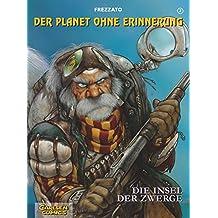 Der Planet ohne Erinnerung, Bd.2, Die Insel der Zwerge