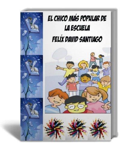 El Chico Más Popular de La Escuela por Jairo Montañez Florez