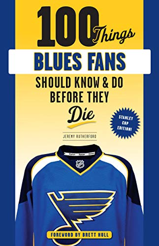 100 Things Blues Fans Should Know or Do Before They Die (100 Things...Fans Should Know) (English Edition)