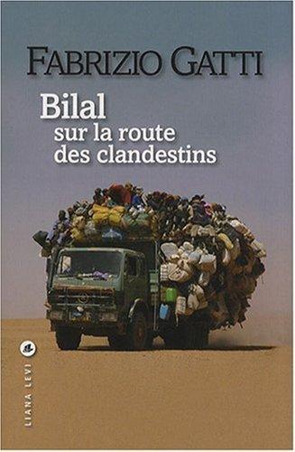 Bilal sur la route des clandestins de Fabrizio Gatti (2008) Broch