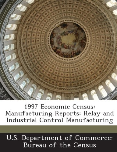 1997 Economic Census: Manufacturing Reports: Relay and Industrial Control Manufacturing -