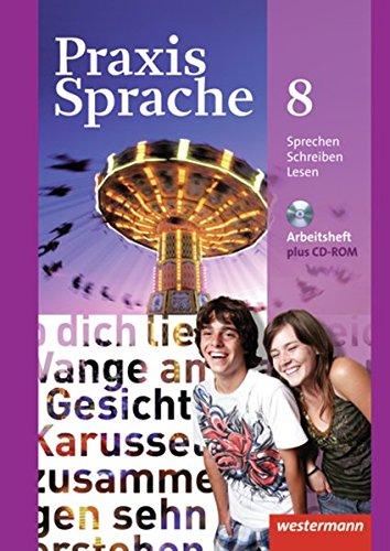 Praxis Sprache - Allgemeine Ausgabe 2010: Arbeitsheft 8 mit Lernsoftware