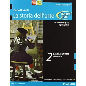 Storia Dell'arte. Ediz. Verde. Per Le Scuole Superiori. Con Espansione Online: 2