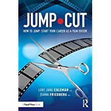 JUMP•CUT: How to Jump•Start Your Career as a Film Editor (English Edition)