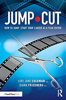 Jump•cut: How To Jump•start Your Career As A Film Editor por Lori Jane Coleman epub