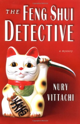 The Feng Shui Detective by Nury Vittachi (January 21,2004)