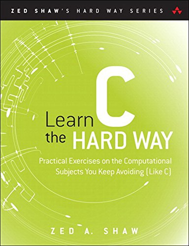 : Practical Exercises on the Computational Subjects You Keep Avoiding (Like C) (Zed Shaw's Hard Way Series) (English Edition) ()