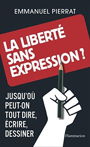 La liberté sans expression ? par Emmanuel Pierrat