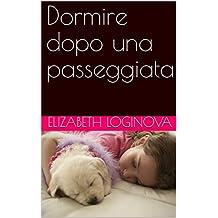 Dormire dopo una passeggiata (Italian Edition)