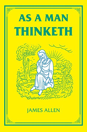 As a Man Thinketh (The Tarcher Family Inspirational Library) por James Allen