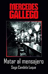 Matar al mensajero (Candela Luque nº 2) (Spanish Edition)