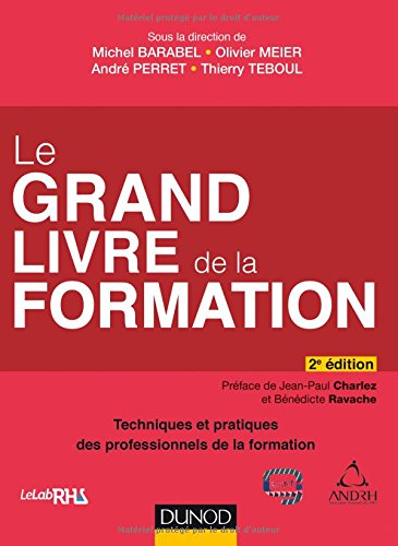 Le Grand Livre de la Formation - 2e éd. - Techniques et pratiques des professionnels de la formation
