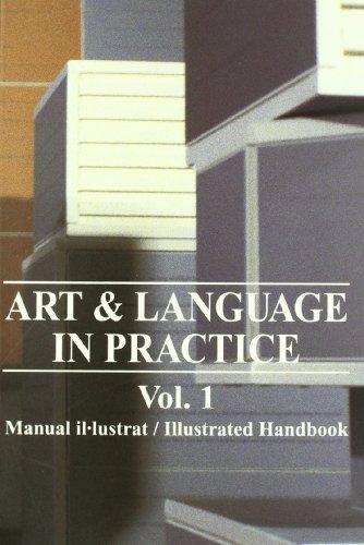 ART & LANGUAGE IN PRACTICE VOL. 1: Illustrated Handbook v. 1 (FUNDACIÓ ANTONI TÀPIES) por Charles Harrison
