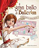 Il gran ballo di Ballerina. Ediz. a colori (Giochi creativi)