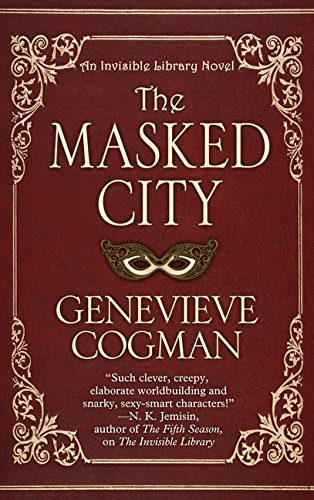 The Masked City (Invisible Library Novel)