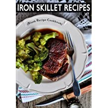 Iron Skillet Recipes: Blank Recipe Cookbook, 7 x 10, 100 Blank Recipe Pages