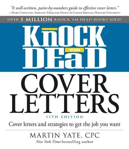 Knock 'em Dead Cover Letters 11th Edition: Cover letters and strategies to get the job you want (Cover Letters That Knock 'em Dead)