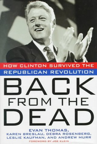 back-from-the-dead-how-clinton-survived-the-republican-revolution-newsweek-book-by-karen-breslau-199