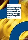 Produktionsplanung und -steuerung im Enterprise Resource Planning und Supply Chain Management (Lehrbücher Wirtschaftsinformatik)