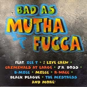 Bad As Mutha Fucca