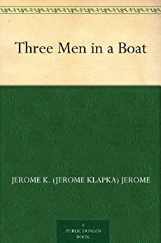 Three Men in a Boat (English Edition) par [Jerome, Jerome K. (Jerome Klapka)]