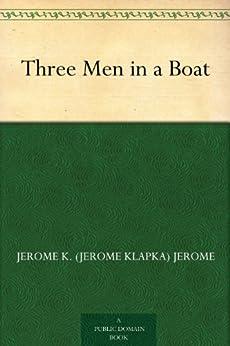 Three Men in a Boat by [Jerome, Jerome K. (Jerome Klapka)]