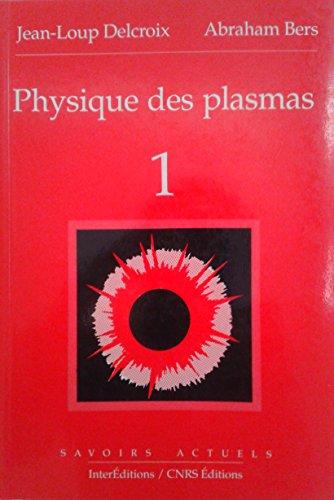 Physique des plasmas, tome 1
