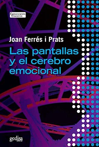 Las pantallas y el cerebro emocional (Comunicación Educativa) par Joan Ferrés i Prats