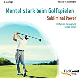 Mental stark beim Golfspielen: Subliminal - Hörbuch