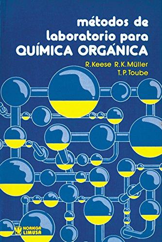 Metodos De Laboratorio Para Quimica Organica/Fundamentals of Preparative Organic Chemistry por R. Keese