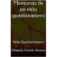 Memorias de un niño guantanamero: Niño Guantanamero
