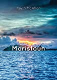 Front cover for the book Moristoun by Kevin McAllion