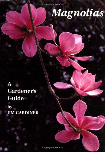 Magnolias: A Gardener's Guide (Flower Magnolia State)