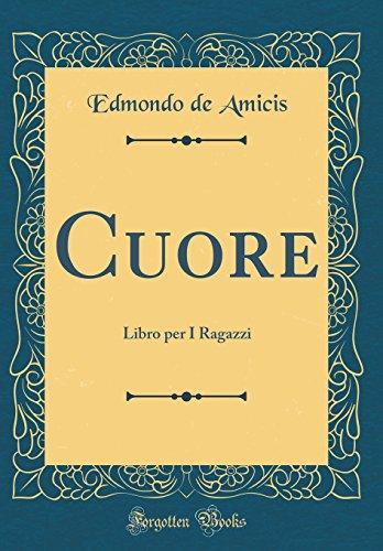 Cuore: Libro per I Ragazzi (Classic Reprint)