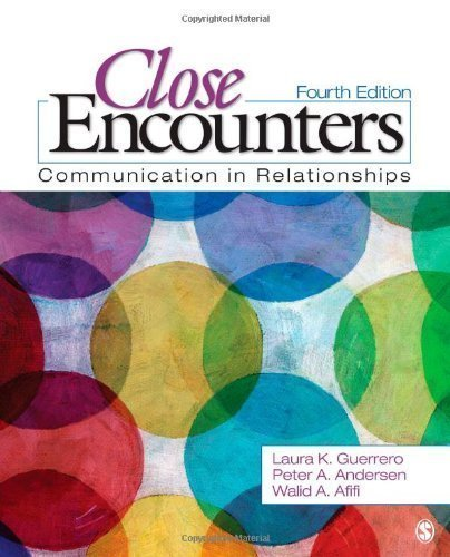 Close Encounters: Communication in Relationships by Guerrero, Laura K. (Knarr) Published by SAGE Publications, Inc 4th (fourth) edition (2012) Paperback