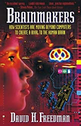 Brainmakers: How Scientists Moving Beyond Computers Create Rival to Humn Brain by David H. Freedman (1995-04-06)