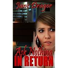 Ask Nothing in Return