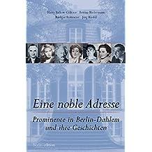 Eine noble Adresse: Prominente in Berlin-Dahlem und ihre Geschichten