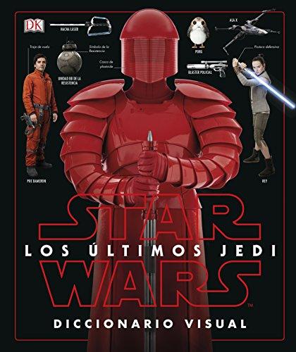 Star Wars Los últimos Jedi. Diccionario Visual por Varios autores