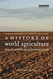 A History of World Agriculture: From the Neolithic Age to the Current Crisis: From the Neolithic to the Current Crisis by Marcel Mazoyer (2006-09-01)
