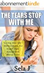 The Tears Stop With Me: USING REAL LI...