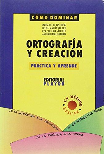 Ortografía y creación : practica y aprende por María Luz de las . . . [et al. ] Heras