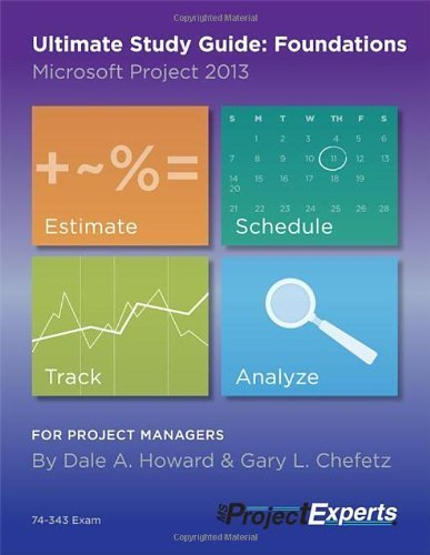 Ultimate Study Guide: Foundations Microsoft Project 2013 Rodney Walker edition by Dale Howard, Gary Chefetz (2013) Paperback