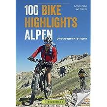 MTB-Touren Alpen: Bike Guide mit 100 Top-Touren für Mountainbiker. Die schönsten Touren: auswählen, planen, losfahren in den West- und Ostalpen, mit detaillierten Höhenprofilen und GPS-Tracks.
