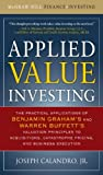 Applied Value Investing: The Practical Application of Benjamin Graham and Warren Buffett's Valuation Principles to Acquisitions, Catastrophe Pricing and ... Execution (McGraw-Hill Finance & Investing)
