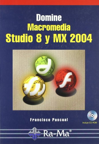 Domine Macromedia Studio. Versiones 8 y MX 2004
